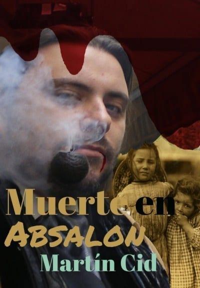 Muerte en Absalón. Martin Cid