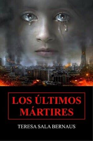 Los últimos mártires, de Teresa Salas Bernau