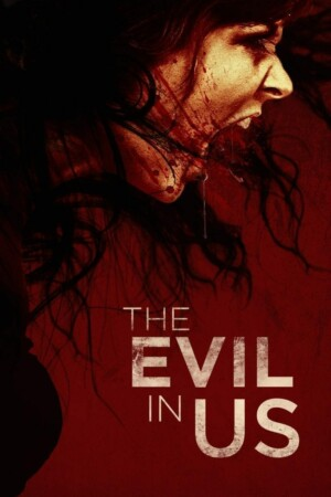 "Póster de la Película ""The Evil in Us"""