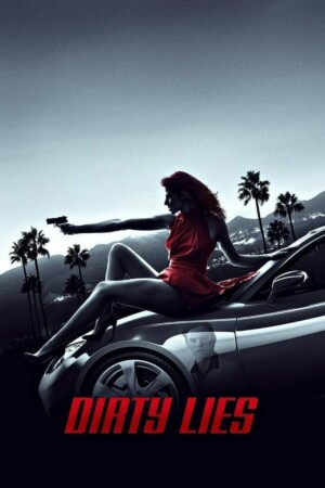 "Poster for the movie ""Dirty Lies"""