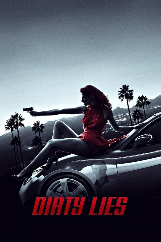 """Poster for the movie """"Dirty Lies"""""""