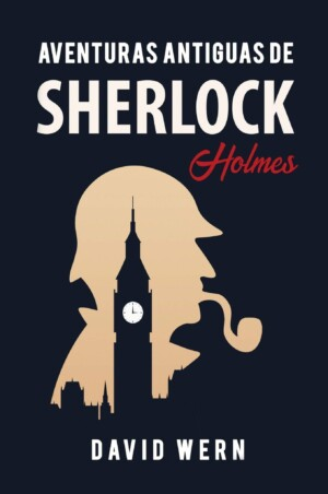 Aventuras antiguas de Sherlock Holmes