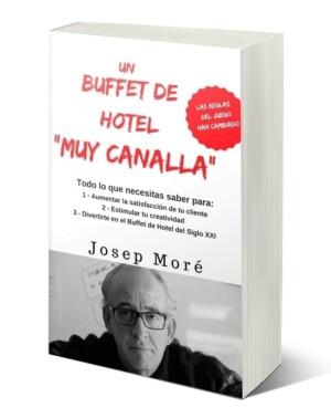 El libro 'Un Buffet de Hotel muy canalla' enseña a innovar y atraer al cliente inquieto e infiel