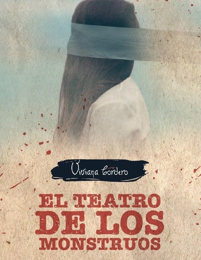 Viviana Cordero. El teatro de los monstruos