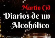 Diarios de Un Alcohólico, de Martin Cid