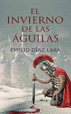 El invierno de las Águilas, de Emilio Díaz Lara