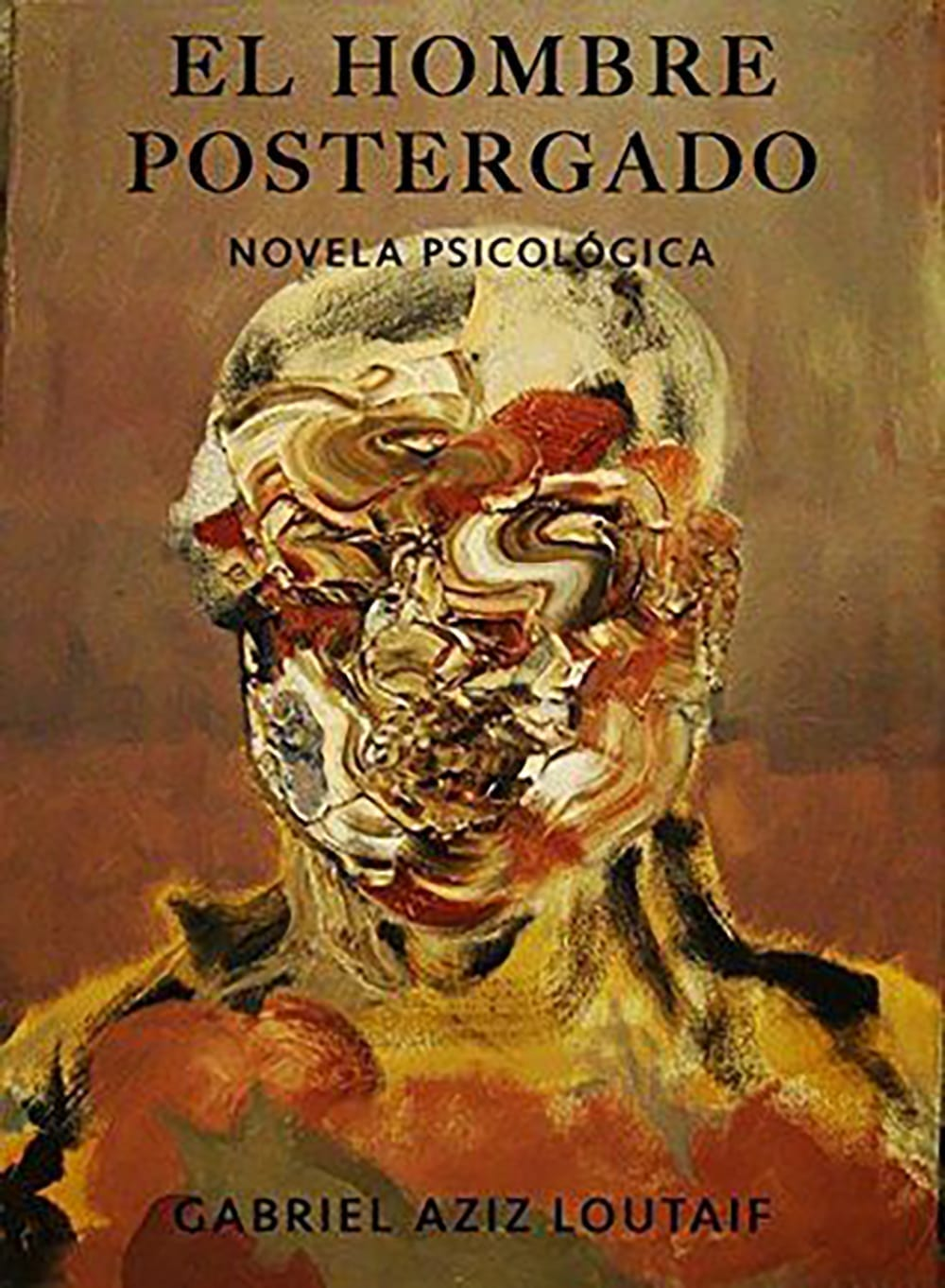 'El hombre postergado' de Gabriel Aziz Loutaif