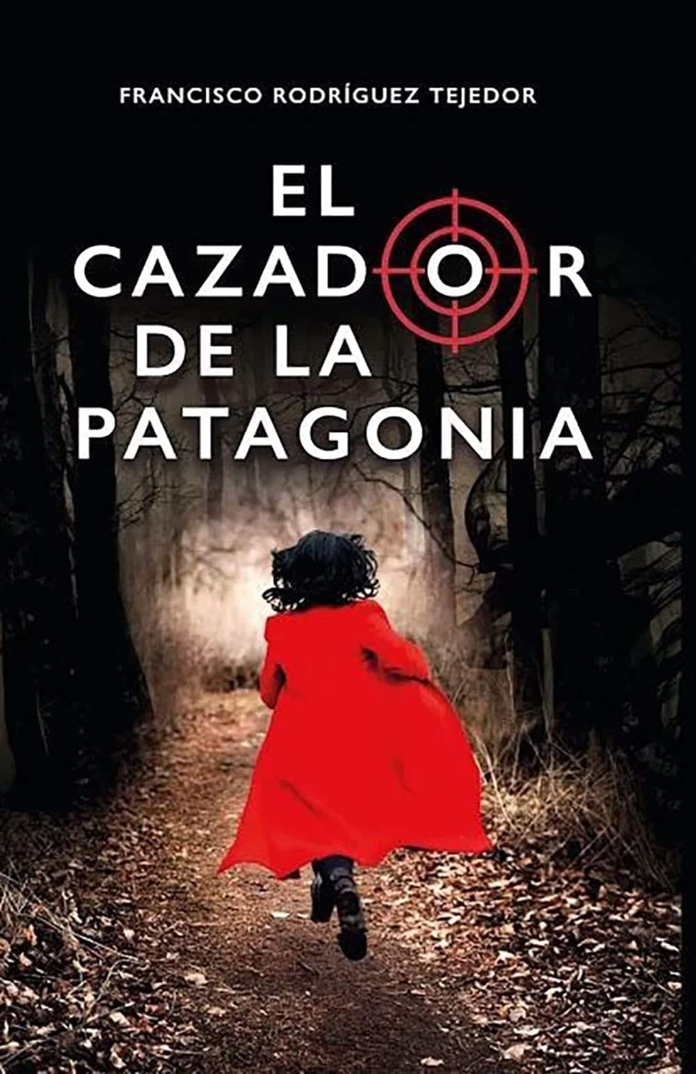 El Cazador de la Patagonia, de Francisco Rodríguez Tejedor