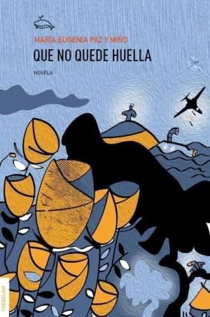 Que no Quede Huella, de María Eugenia Paz y Miño