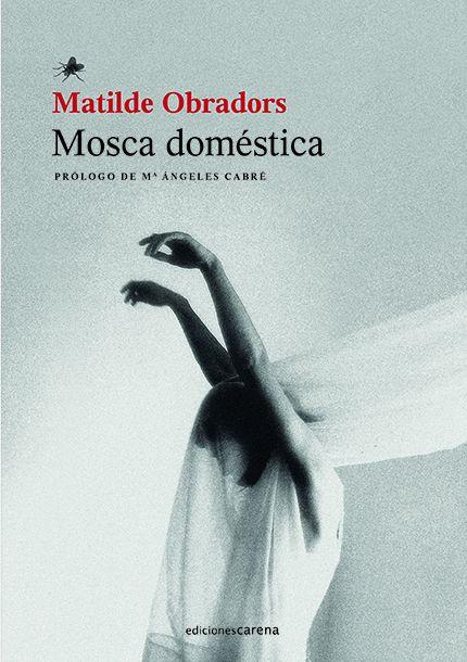 Mosca Doméstica, de Matilde Obradors