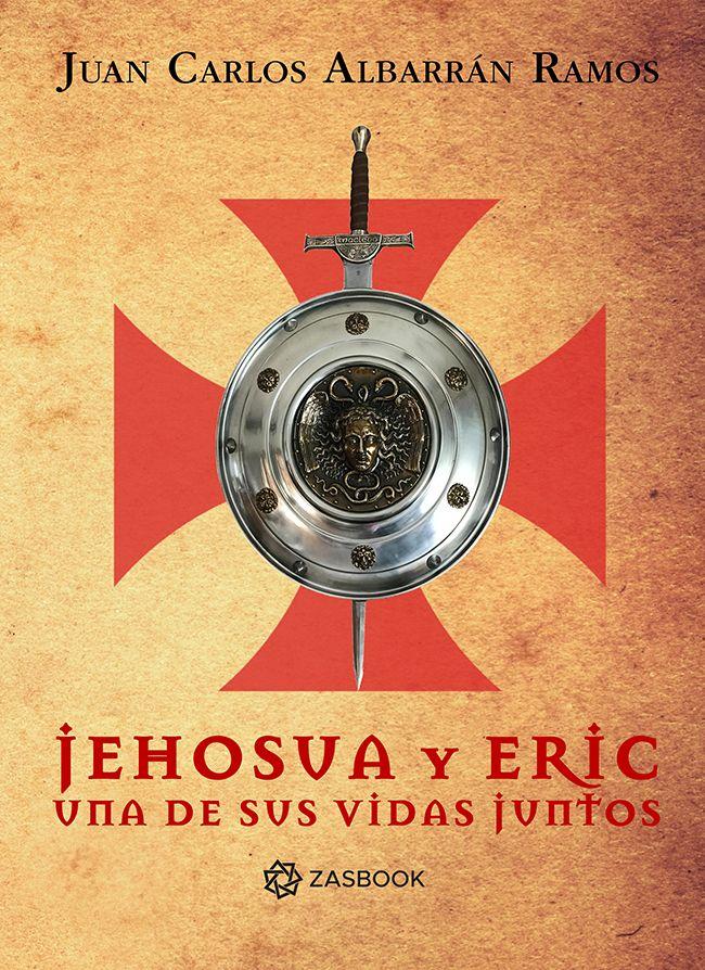 Jehosua y Eric una de sus vidas juntos, de Juan Carlos Albarrán