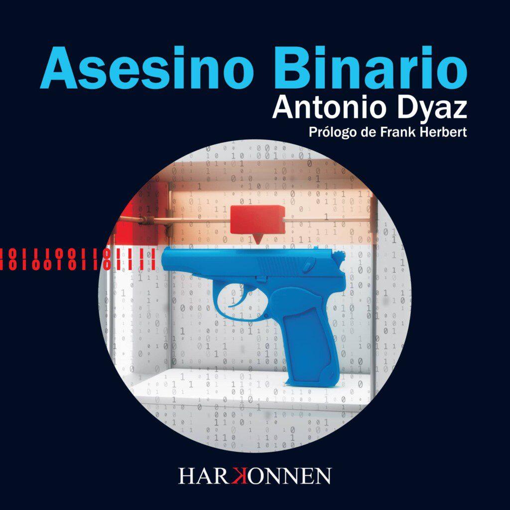 Asesino Binario, de Antonio Dyaz