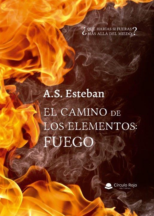 El camino de los elementos: Fuego, de Alejandra Esteban
