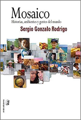 Mosaico. Historias, ambientes y gentes del mundo, de Sergio Gonzalo