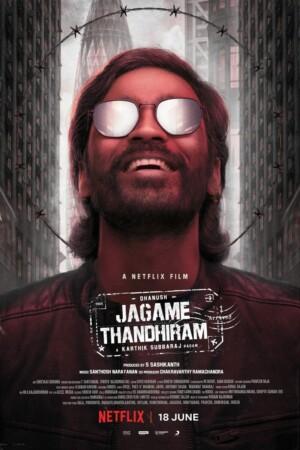 Un mundo complicado (Jagame Thandhiram, 2021)