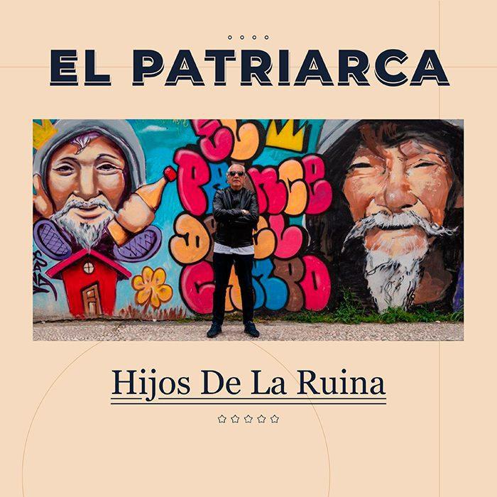El Patriarca (Agustín de Los Ángeles) 'Hijos de la ruina' (2021) Editado por: Los Ángeles Records/ The BorderLine Music/ Discmedi