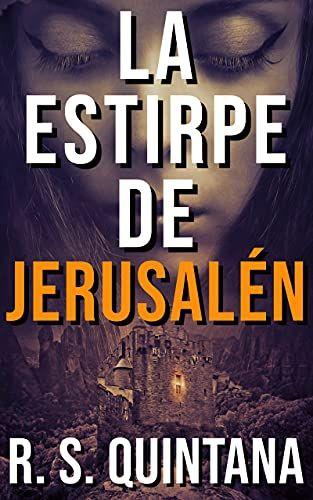 La Estirpe de Jerusalén, de Raúl Sánchez Quintana